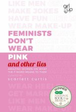 Feminists Dont Wear Pink And Other Lies
