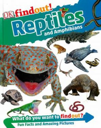 DKfindout! Reptiles And Amphibians by Various