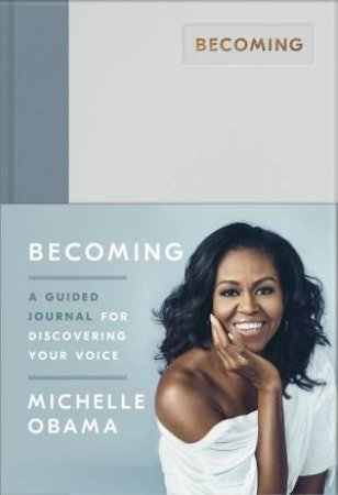Becoming: A Guided Journal by Michelle Obama
