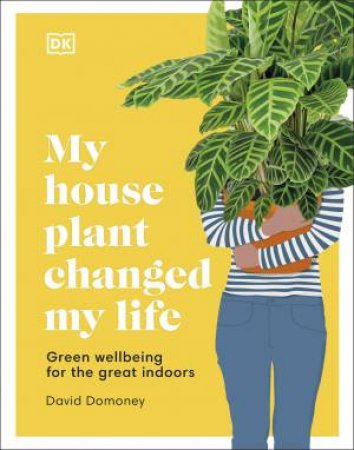 My House Plant Changed My Life by David Domoney