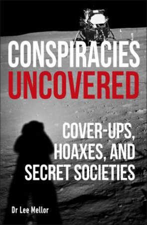 Conspiracies Uncovered by Lee Mellor