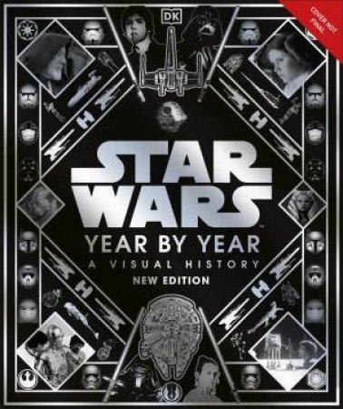 Star Wars Year By Year by Kristin Baver & Pablo Hidalgo & Daniel Wallace & Ryder Windham