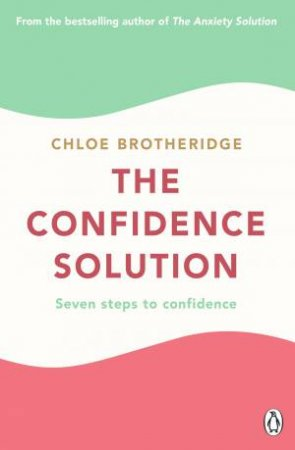 The Confidence Solution by Chloe Brotheridge