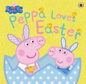 Peppa Pig: Peppa Loves Easter by Various