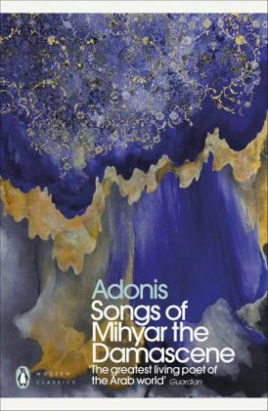 Songs Of Mihyar The Damascene by Adonis