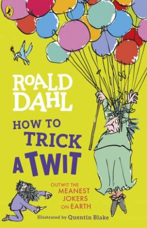 How To Trick A Twit by Roald Dahl