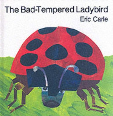 The Bad-Tempered Ladybird by Eric Carle