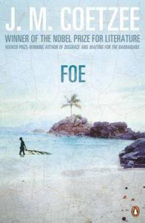 Foe by J M Coetzee