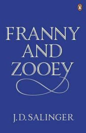 Franny and Zooey by J D Salinger