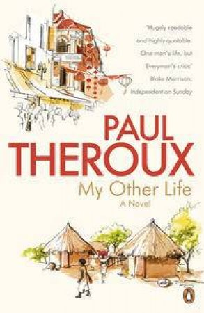 My Other Life: A Novel by Paul Theroux