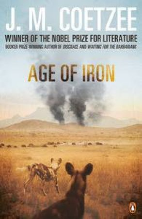 Age of Iron by J.M Coetzee