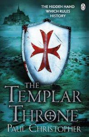 The Templar Throne by Paul Christopher