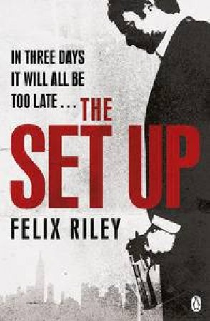 The Set Up by Felix Riley