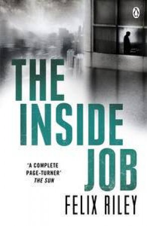 The Inside Job by Felix Riley