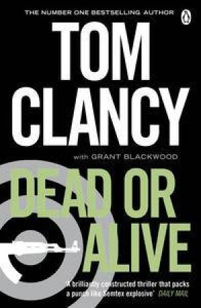 Dead or Alive by Tom Clancy with Grant Blackwood
