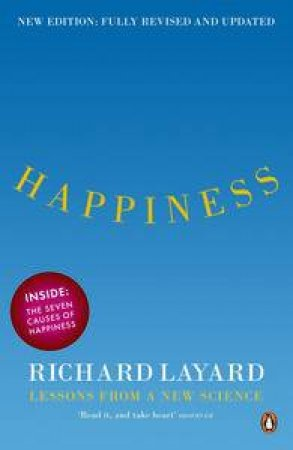 Happiness: Lessons from a New Science by Richard Layard