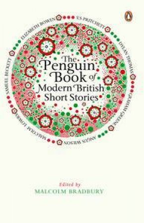 The Penguin Book of Modern British Short Stories by Malcolm (ed) Bradbury