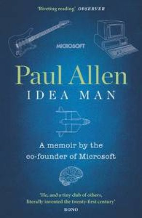 Idea Man: A Memoir by the Co-founder of Microsoft by Paul Allen