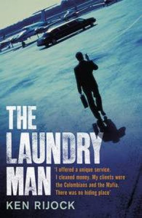 The Laundry Man by Kenneth Rijock
