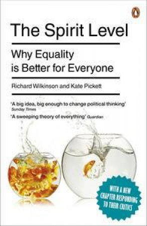 The Spirit Level: Why More Equal Societies Almost Always Do Better by Richard & Pickett Kate Wilkinson