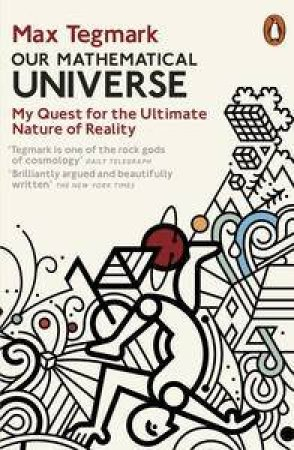Our Mathematical Universe: My Quest for the Ultimate Nature of Reality by Max Tegmark