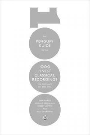 The Penguin Guide to the 1000 Finest Classical Recordings: The Must HaveCDs and DVDs by Ivan & Greenfield Edward March