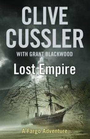 The Lost Empire by Clive Cussler & Grant Blackwood