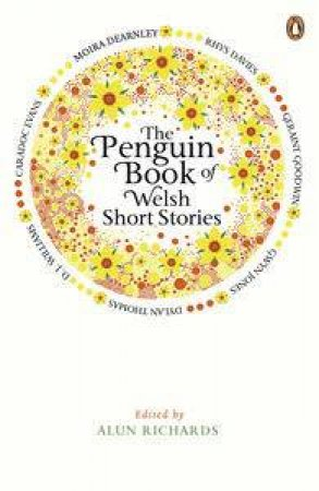 The Penguin Book of Welsh Short Stories by Alun (ed) Richards
