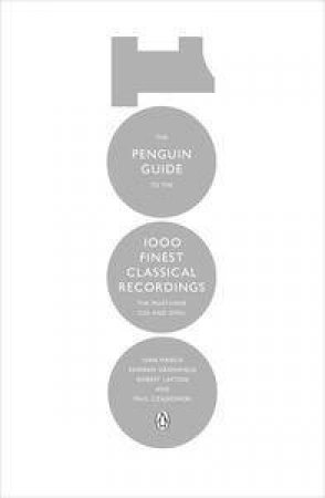 The Penguin Guide to the 1000 Finest Classical Recordings: The Must-HaveCDs and DVDs by Ivan & Greenfield Edward March