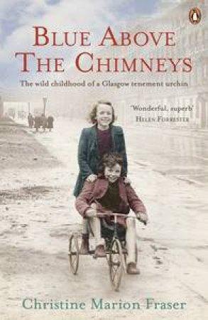 Blue Above the Chimneys by Christine Marion Fraser
