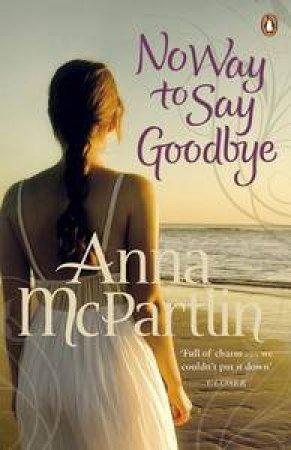 No Way to Say Goodbye by Anna McPartlin