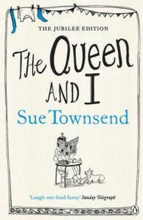 The Queen and I by Sue Townsend