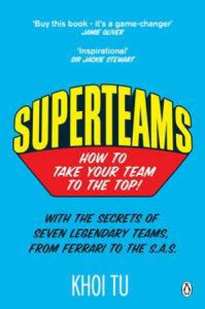 Superteams: How to Take Your Team to the Top by Khoi Tu