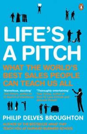 Life's a Pitch by Philip Delves Broughton
