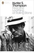 Fear and Loathing at Rolling Stone The Essential Writing of Hunter S Thompson