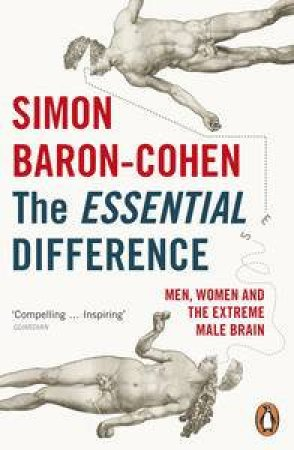 The Essential Difference: Men, Women and the Extreme Male Brain by Simon Baron-Cohen