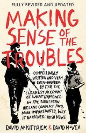 Making Sense of the Troubles by David McKittrick