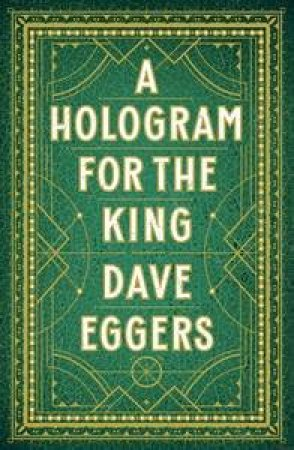 Hologram for the King by Dave Eggers