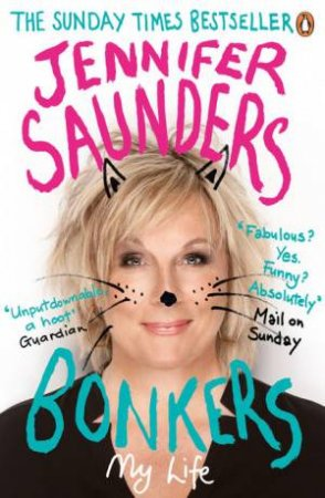 Bonkers: My Life in Laughs by Jennifer Saunders
