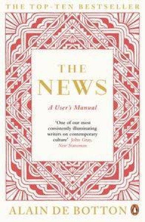 The News: A User's Manual by Botton Alain de