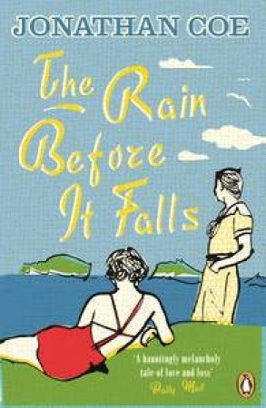 The Rain Before it Falls by Jonathan Coe