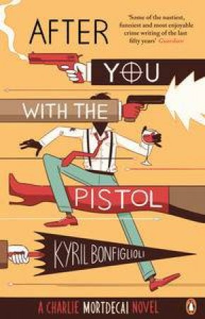 After You With the Pistol by Kyril Bonfiglioli