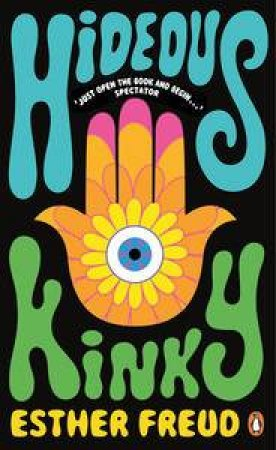 Penguin Essentials: Hideous Kinky by Esther Freud