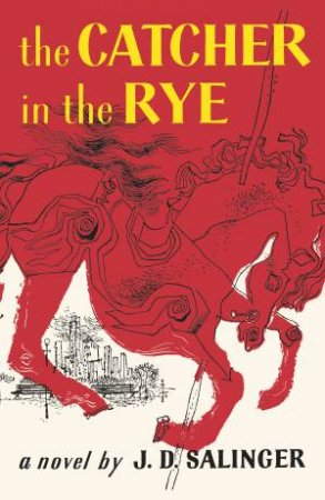 Catcher In The Rye The by J. D. Salinger