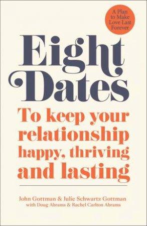 Eight Dates by Dr John Gottman
