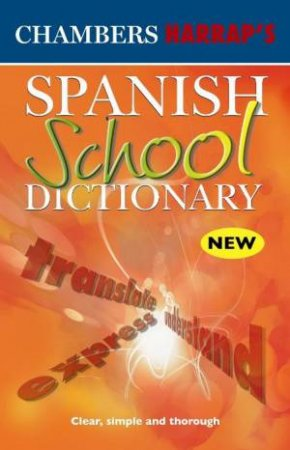 Chambers Spanish School Dictionary by Chambers