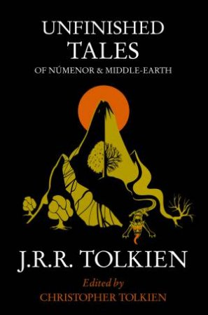Unfinished Tales: Of Numenor And Middle Earth  by J R R Tolkien