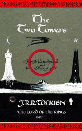 The Two Towers - Centenary Edition by J R R Tolkien