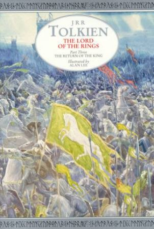 The Return Of The King - Illustrated Edition by J R R Tolkien