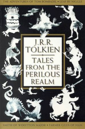 Tales From The Perilous Realm by J R R Tolkien